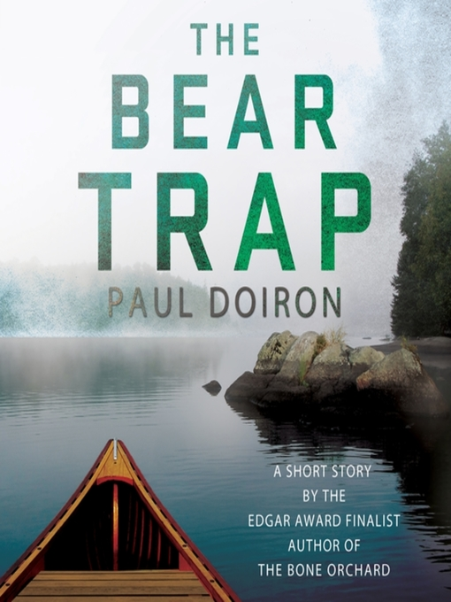 Title details for The Bear Trap by Paul Doiron - Available