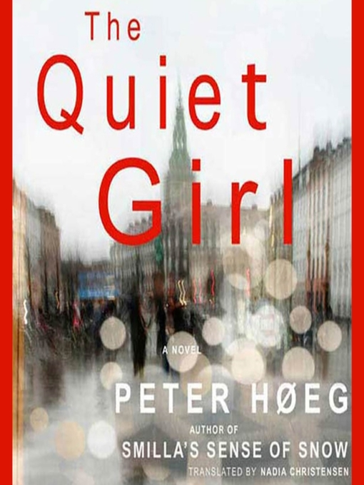 Title details for The Quiet Girl by Peter Høeg - Wait list