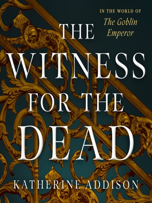 Title details for The Witness for the Dead by Katherine Addison - Wait list