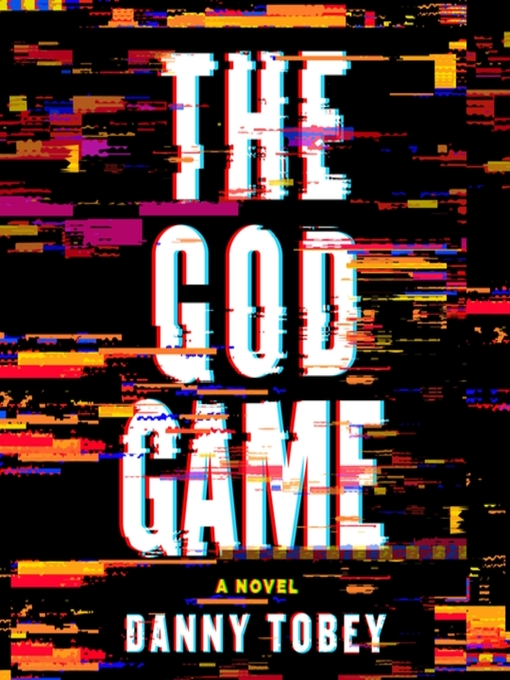Title details for The God Game by Danny Tobey - Available