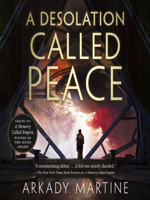Title details for A Desolation Called Peace by Arkady Martine - Wait list