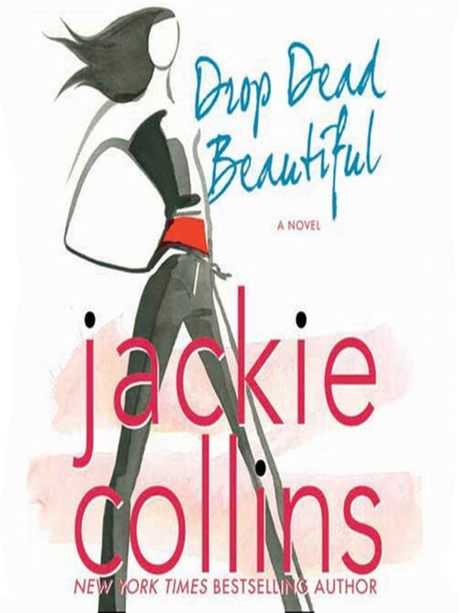 Title details for Drop Dead Beautiful by Jackie Collins - Available