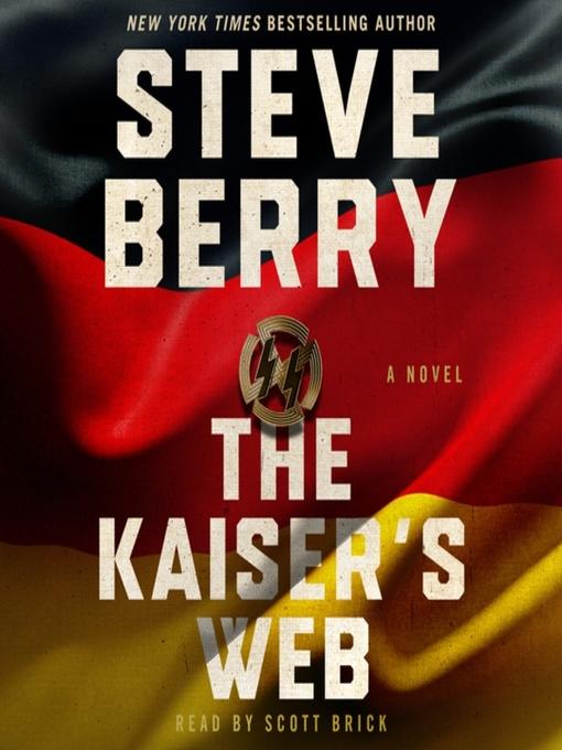 Title details for The Kaiser's Web--A Novel by Steve Berry - Wait list