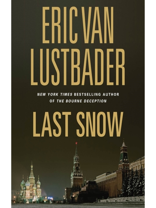 Title details for Last Snow by Eric Van Lustbader - Wait list