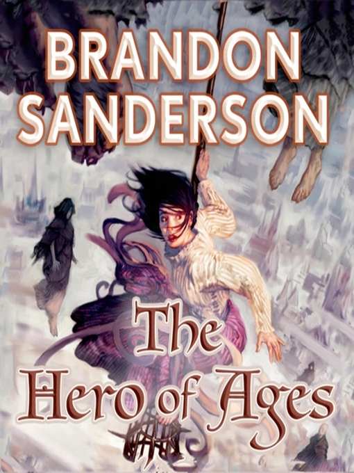 Title details for The Hero of Ages by Brandon Sanderson - Wait list