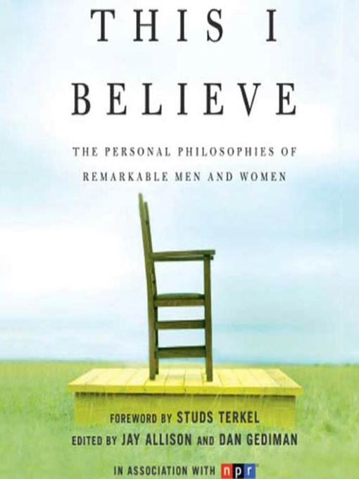 Cover of This I Believe--The Personal Philosophies of Remarkable Men and Women