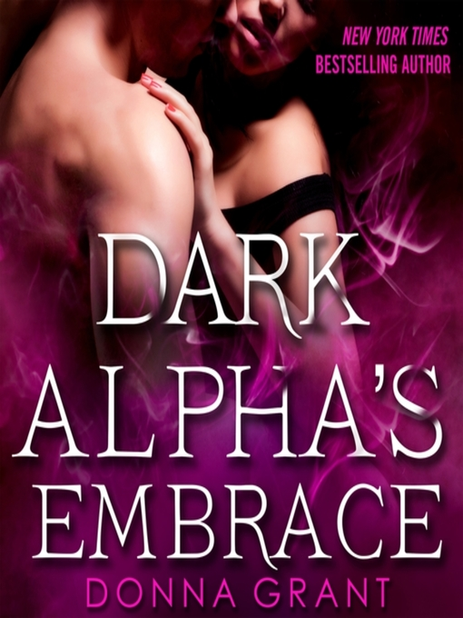 Title details for Dark Alpha's Embrace by Donna Grant - Wait list