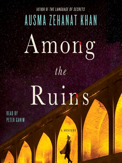 Title details for Among the Ruins by Ausma Zehanat Khan - Wait list