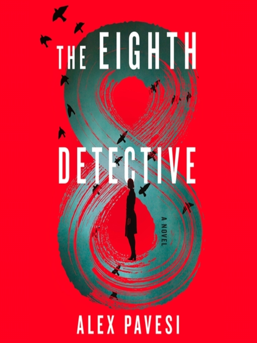 Title details for The Eighth Detective by Alex Pavesi - Available