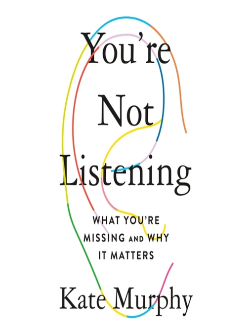 Title details for You're Not Listening by Kate Murphy - Available