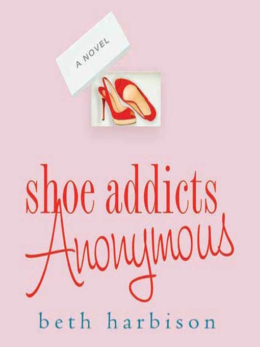 Title details for Shoe Addicts Anonymous by Beth Harbison - Available