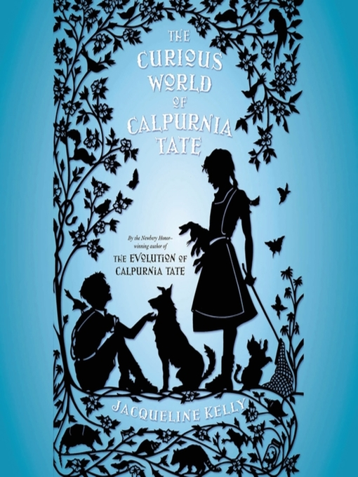 Title details for The Curious World of Calpurnia Tate by Jacqueline Kelly - Wait list