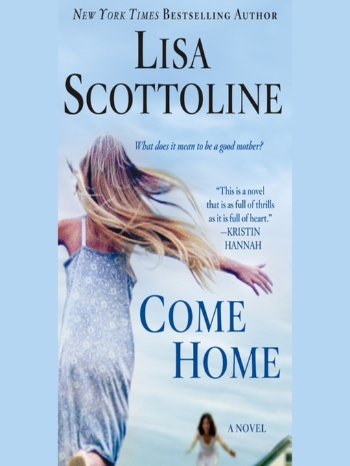 Title details for Come Home by Lisa Scottoline - Wait list