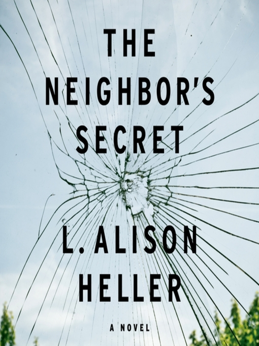 Title details for The Neighbor's Secret by L. Alison Heller - Wait list