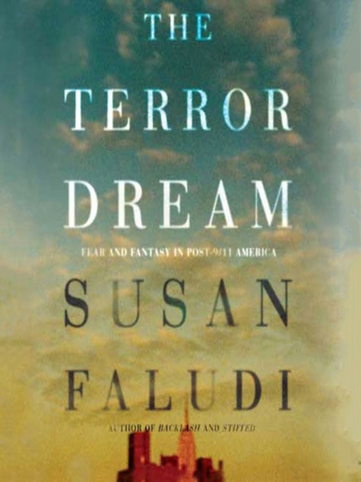 Title details for The Terror Dream by Susan Faludi - Available