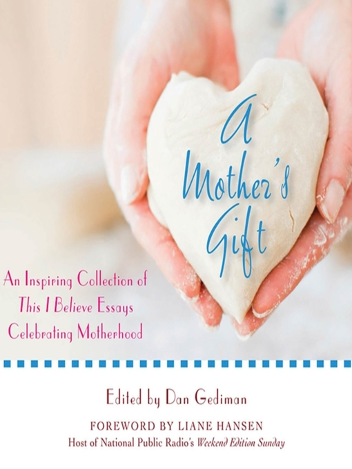 Title details for A Mother's Gift by This I Believe - Available