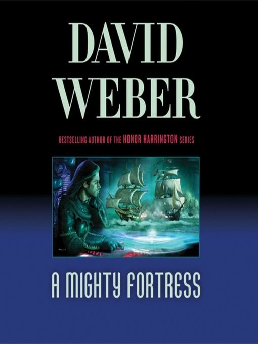 Title details for A Mighty Fortress by David Weber - Wait list