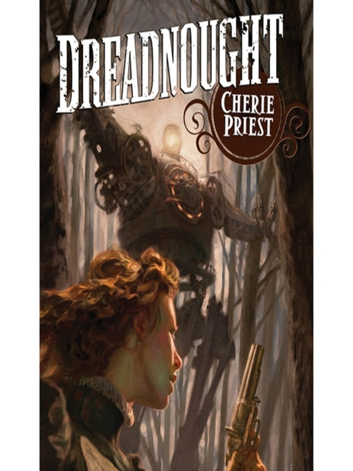Title details for Dreadnought by Cherie Priest - Available