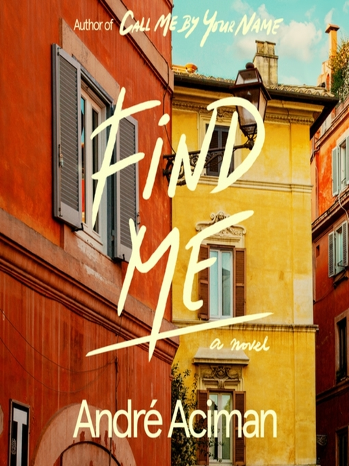 Title details for Find Me by André Aciman - Available