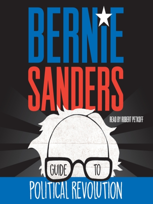 Title details for Bernie Sanders Guide to Political Revolution by Bernie Sanders - Available