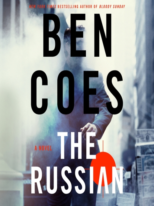 Title details for The Russian--A Novel by Ben Coes - Wait list