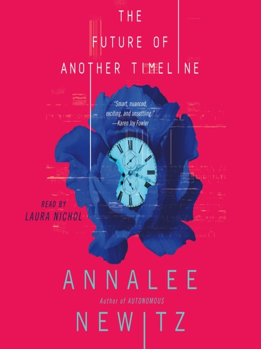 Title details for The Future of Another Timeline by Annalee Newitz - Wait list