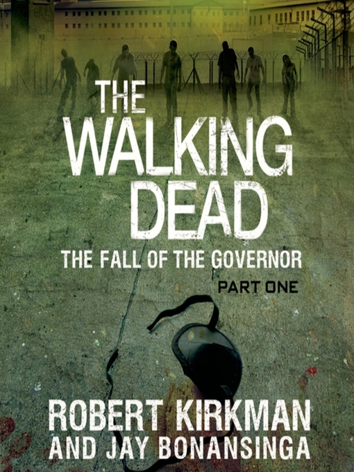 Title details for The Fall of the Governor, Part 1 by Robert Kirkman - Available