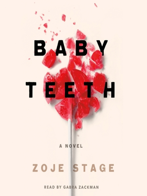 Title details for Baby Teeth by Zoje Stage - Available