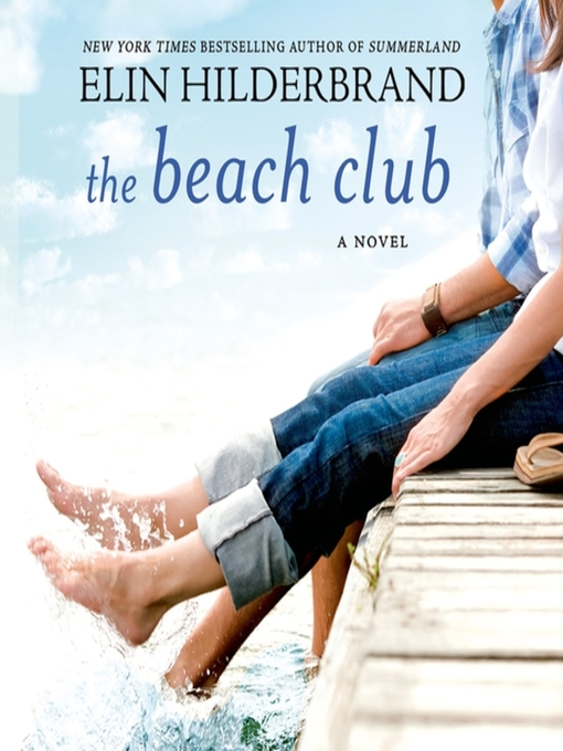Title details for The Beach Club by Elin Hilderbrand - Available