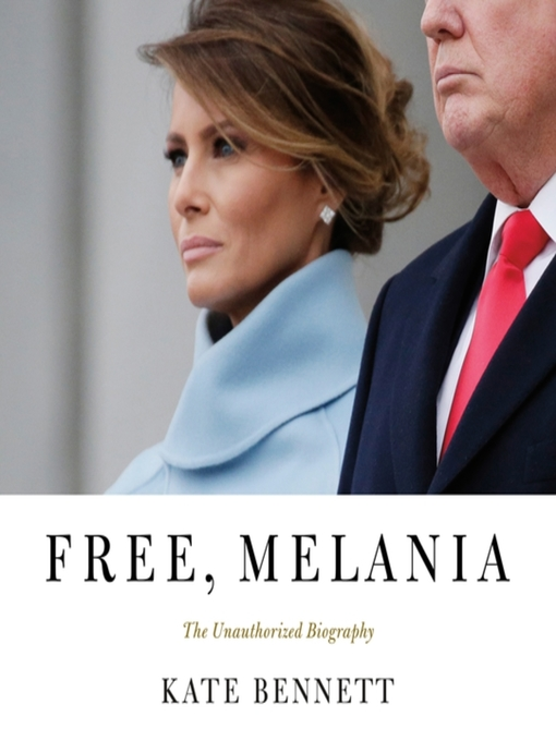 Title details for Free, Melania by Kate Bennett - Available