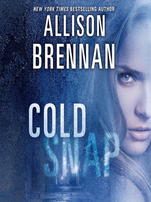 Title details for Cold Snap by Allison Brennan - Available