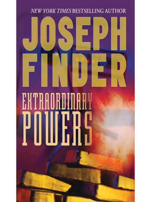 Title details for Extraordinary Powers by Joseph Finder - Available