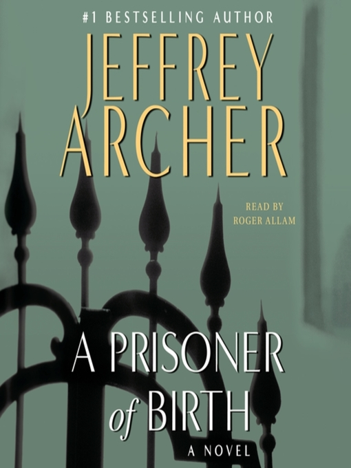 Title details for A Prisoner of Birth by Jeffrey Archer - Available