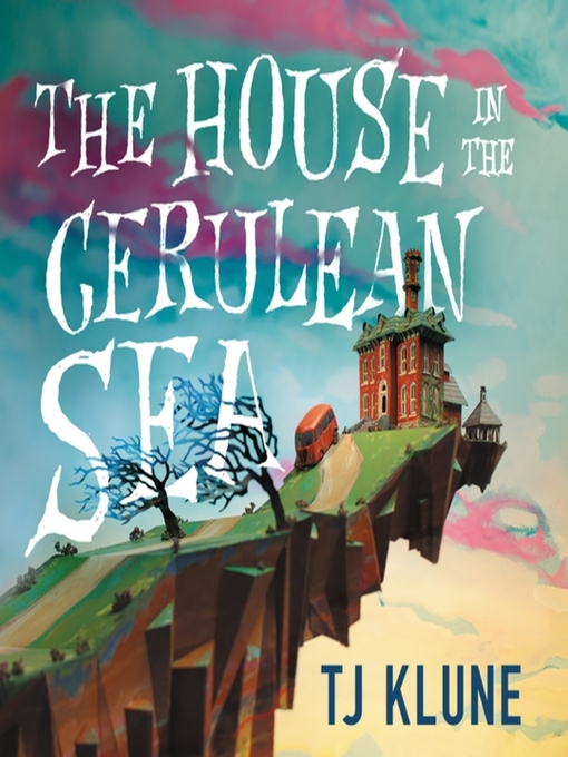 The House in the Cerulean Sea by TJ Clune