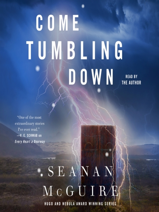 Title details for Come Tumbling Down by Seanan McGuire - Wait list