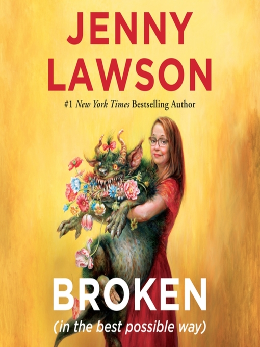 Title details for Broken (in the best possible way) by Jenny Lawson - Wait list