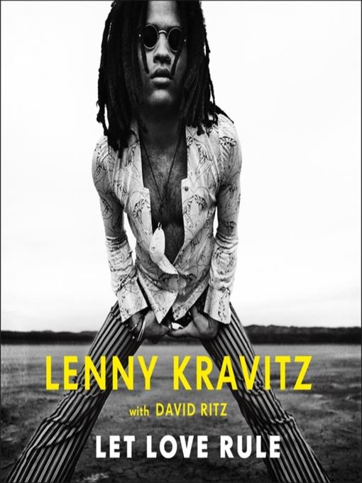 Title details for Let Love Rule by Lenny Kravitz - Wait list
