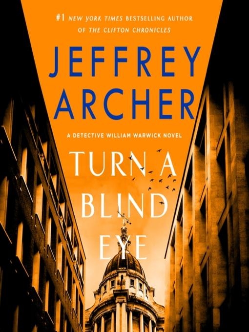 Title details for Turn a Blind Eye by Jeffrey Archer - Wait list