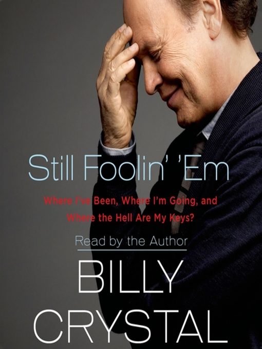 Title details for Still Foolin' 'Em by Billy Crystal - Wait list