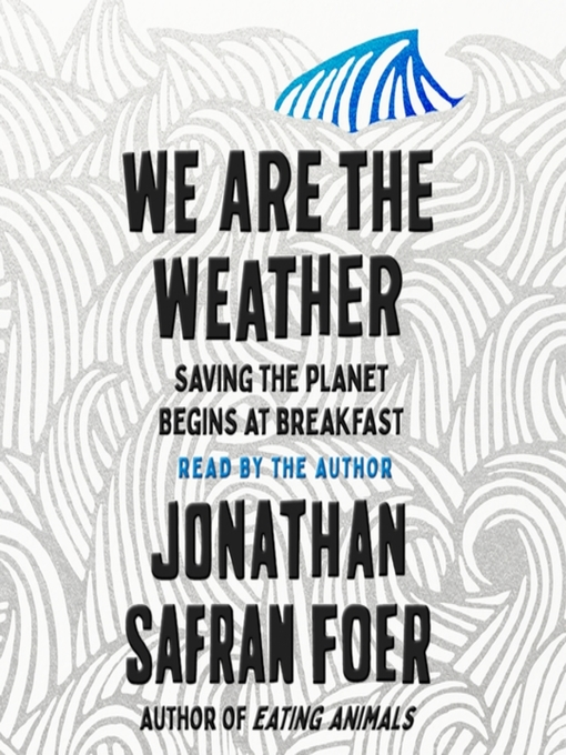 Title details for We Are the Weather by Jonathan Safran Foer - Available
