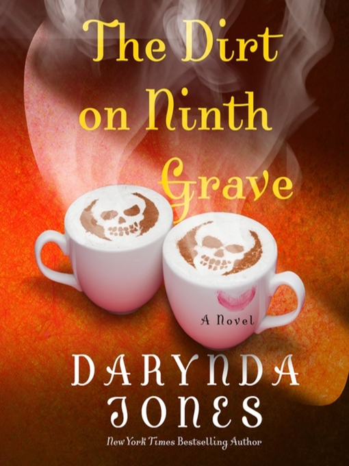 Title details for The Dirt on Ninth Grave by Darynda Jones - Available