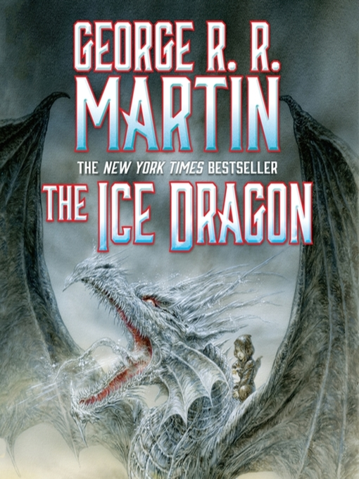 Title details for The Ice Dragon by George R. R. Martin - Wait list