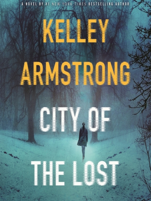 Title details for City of the Lost by Kelley Armstrong - Wait list