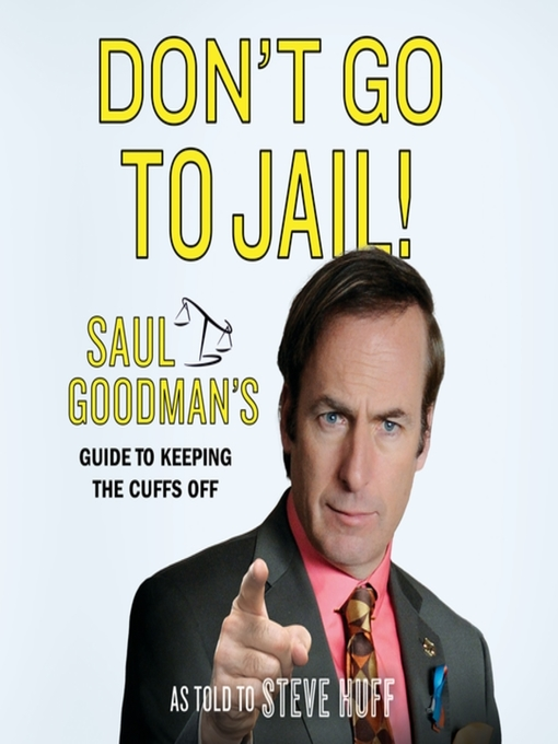 Title details for Don't Go to Jail! by Saul Goodman - Wait list