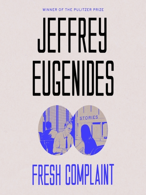 Title details for Fresh Complaint by Jeffrey Eugenides - Available