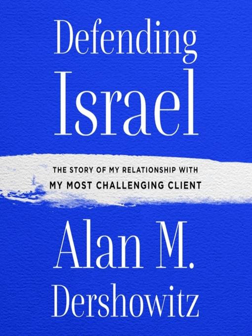 Title details for Defending Israel by Alan M. Dershowitz - Wait list