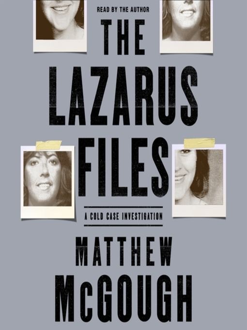 The Lazarus Files A Cold Case Investigation