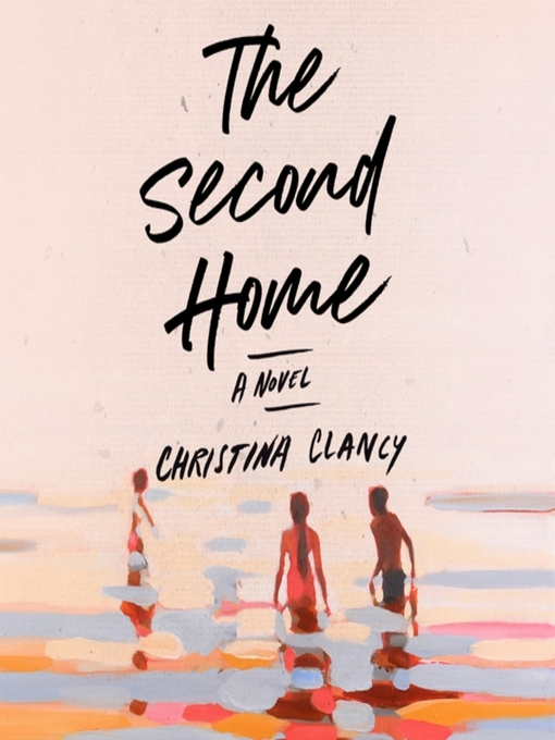 Title details for The Second Home by Christina Clancy - Wait list