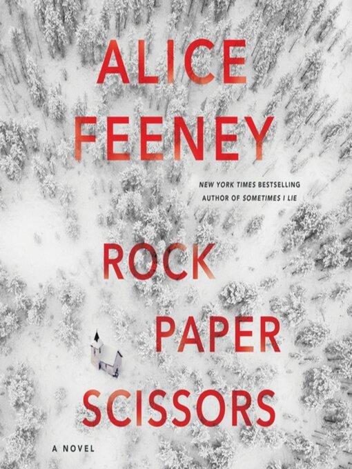 Title details for Rock Paper Scissors by Alice Feeney - Wait list