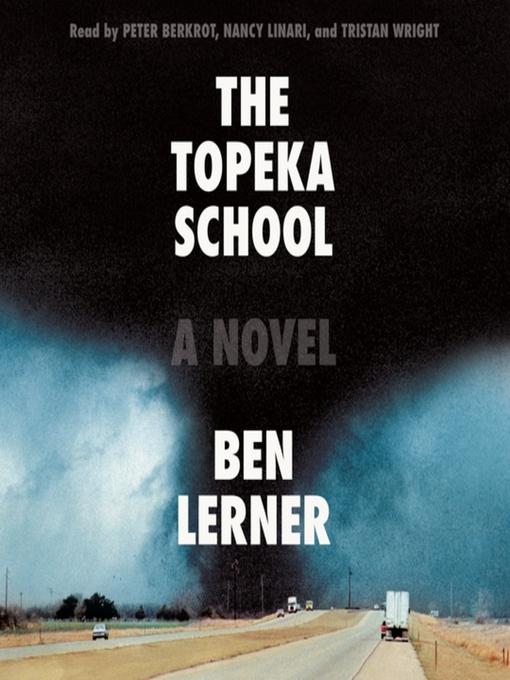Title details for The Topeka School by Ben Lerner - Wait list